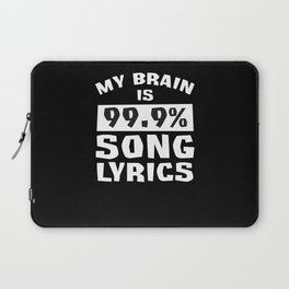 Music Lover Gifts Funny My Brain is 99% Song Lyrics Singing Laptop Sleeve