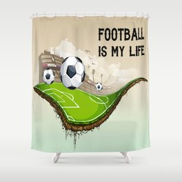 Football is my life Shower Curtain
