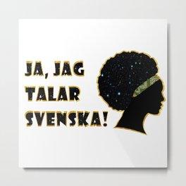 Ja jag talar svenska! Metal Print