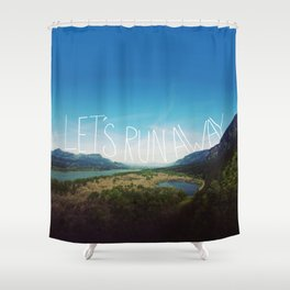 Let's Run Away: Columbia Gorge, Oregon Shower Curtain
