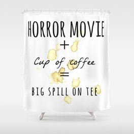 Horror movie + Coffee Shower Curtain