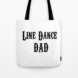Funny Line Dance Dad Tote Bag