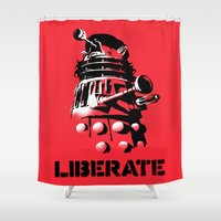 dalek Shower Curtains featuring LIBERATE (VIVA DALEK!) by 6amcrisis