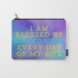 I Am Blessed By Abundance Every Day Of My Life Carry-All Pouch