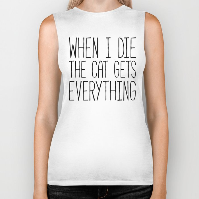 Cat Gets Everything Funny Quote Biker Tank