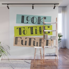 Look to the Future Wall Mural