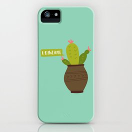 U R Awesome Cactus iPhone Case
