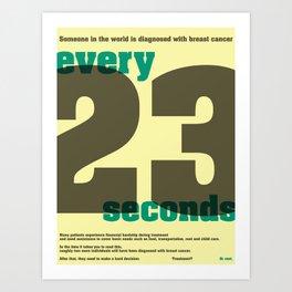 Every 23 seconds Art Print