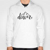 denver Hoodies featuring Denver by Katie Dondale