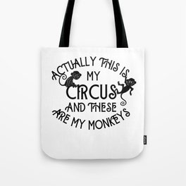 This Is My Circus and These Are My Monkeys Funny  Tote Bag