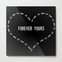 Forever Yours - contained in a heart shape Metal Print