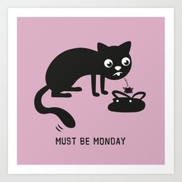 Must Be Monday, Cat Art Print