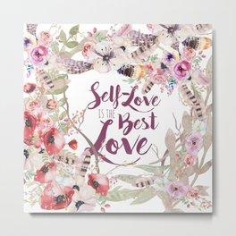SELF-LOVE IS THE BEST LOVE Metal Print