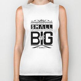 Dream Bigger You Big Dreamer Biker Tank