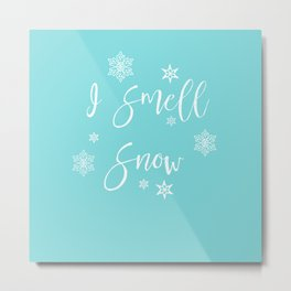 I Smell Snow Metal Print