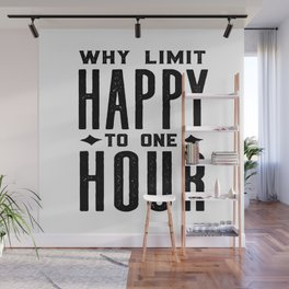 Why Limit Happy To One Hour,BAR WALL DECOR, Home Bar Decor,Celebrate Life,Whiskey Quote Wall Mural