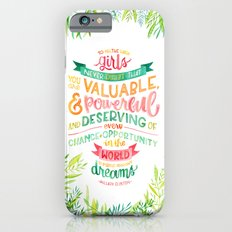 You Are Valuable & Powerful & Deserving // Hillary Clinton Quote iPhone 6s Slim Case