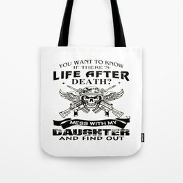 Mess With My Daughter And Find Out! Tote Bag