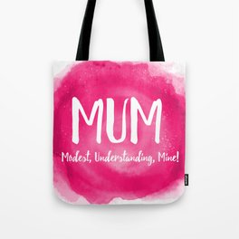 Mum's the word Tote Bag