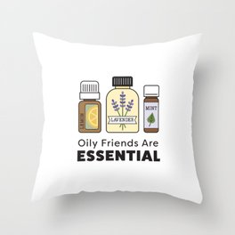 Oily Friends Are Essential Icons Throw Pillow