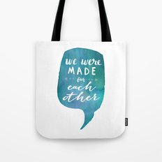 we were MADE for each other (Valentine Love Note) Tote Bag