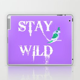 Stay Wild Poster, Stay Wild Home Decor, Stay Wild Home Decor And Accessories Laptop & iPad Skin