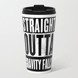 straight outta gravity falls Travel Mug
