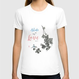 Abide in my Love T-shirt