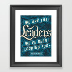 We Are the Leaders Framed Art Print