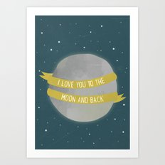 I love you to the Moon and back Art Print