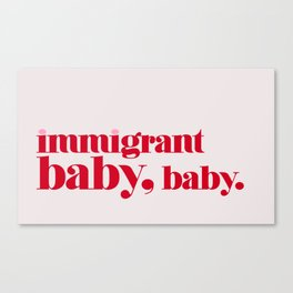 Immigrant Baby Canvas Print