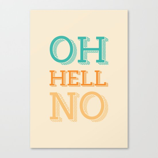 Hell No Canvas Print