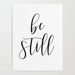 BE STILL - Home Decor, Living Room Sign Poster