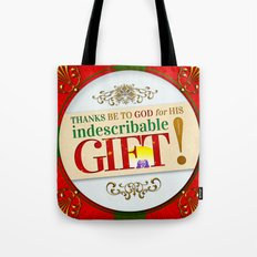 Indescribable GIFT! Tote Bag