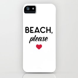 New Beach Please Funny Quote iPhone Case