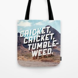Cricket, cricket, tumbleweed. Tote Bag