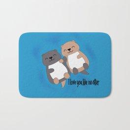 I love you like no otter Bath Mat