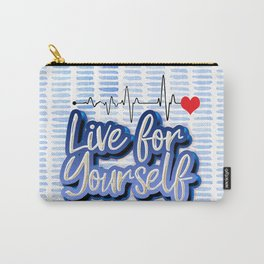 Live for Yourself Carry-All Pouch