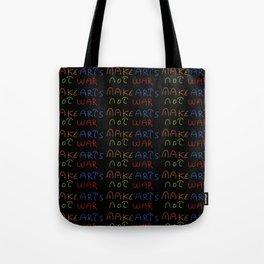 make arts not war 2-anti-war,pacifist,pacifism,art,artist,arte,paz,humanities Tote Bag
