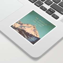 THE MOUNTAIN IS CALLING AND I MUST GO Sticker