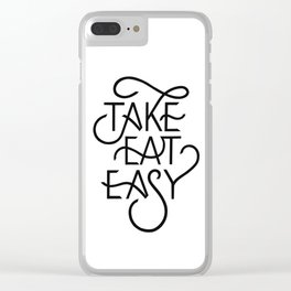 Take eat easy hand lettering Clear iPhone Case