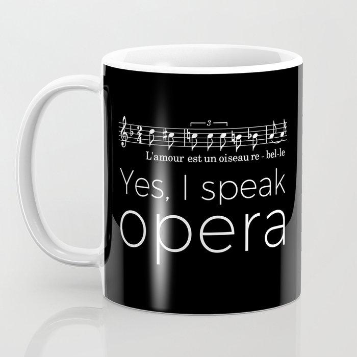Yes, I speak opera (mezzo-soprano) Coffee Mug