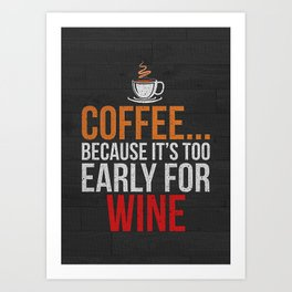Coffee Wine Funny Writing Art Print
