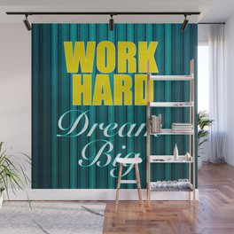 Work Hard Dream Big Quote Wall Mural