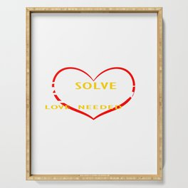 "Let's End Poverty! Let's Reflect On A Shirt Saying ""Solve Poverty Love Needed"" T-shirt Design Serving Tray"