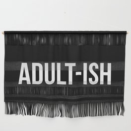 Adult-ish Funny Quote Wall Hanging