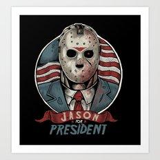 Jason For President Art Print