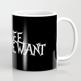 We see what we want Coffee Mug