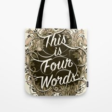 Four Words Tote Bag
