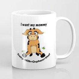 I want my mommy Coffee Mug